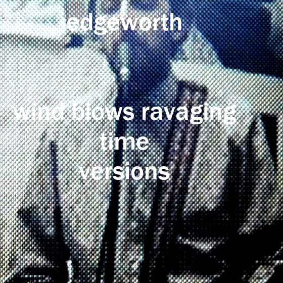 Wind blows ravaging time versions